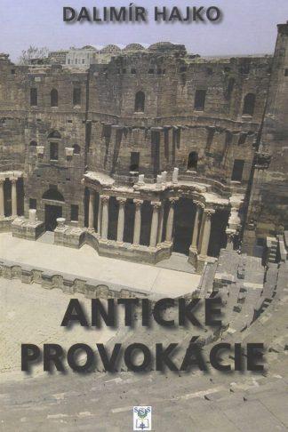 Obálka knihy Antické provokácie od autora: Dalimír Hajko