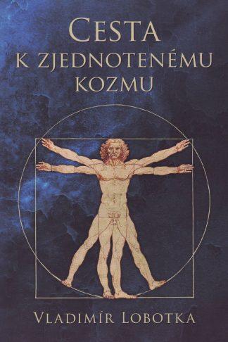 Obálka knihy Cesta k zjednotenému kozmu od Vladimíra Lobotku