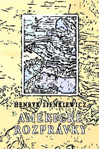 Obálka knihy Americké rozprávky od autora: H. Sienkiewicz - INLIBRI